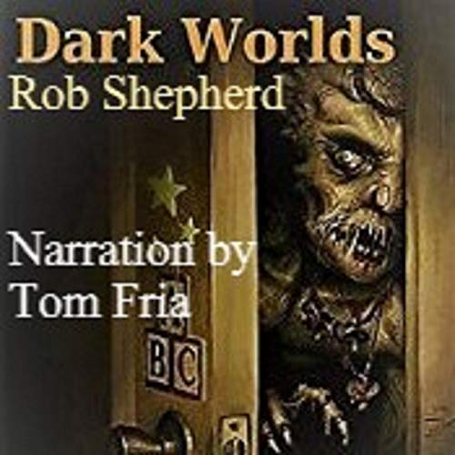 Dark Worlds Audiobook By Rob Shepherd cover art