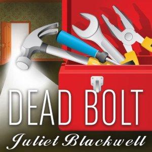 Dead Bolt Audiobook By Juliet Blackwell cover art