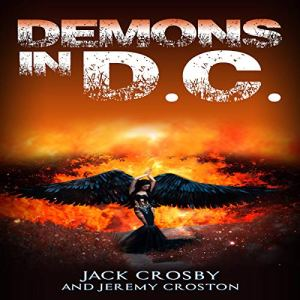 Demons in D.C. Audiobook By Jack Crosby, Jeremy Croston cover art