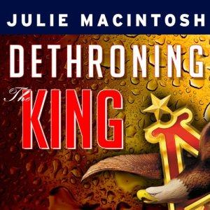 Dethroning the King Audiobook By Julie MacIntosh cover art