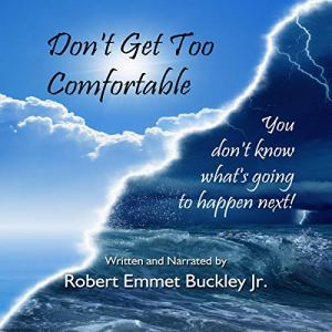 """""""Don't Get Too Comfortable"""": Black and White - 2018 Revised Audiobook By Robert E. Buckley Jr. cover art"""
