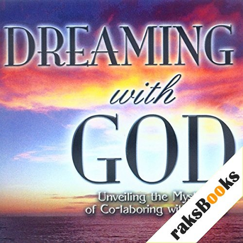Dreaming with God: Co-laboring with God for Cultural Transformation Audiobook By Bill Johnson cover art