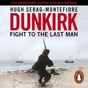 Dunkirk Audiobook By Hugh Sebag-Montefiore cover art