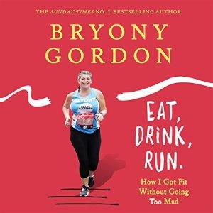 Eat, Drink, Run Audiobook By Bryony Gordon cover art