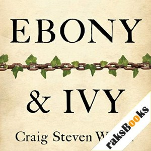 Ebony and Ivy Audiobook By Craig Steven Wilder cover art