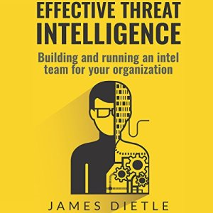 Effective Threat Intelligence Audiobook By James Dietle cover art