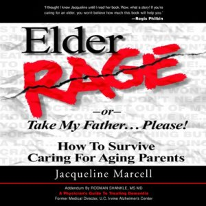 Elder Rage, or Take My Father... Please! Audiobook By Jacqueline Marcell cover art