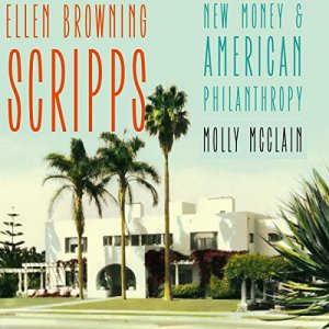Ellen Browning Scripps: New Money and American Philanthropy Audiobook By Molly McClain cover art