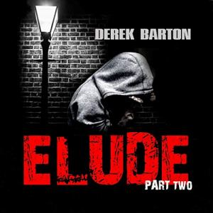 Elude: Part Two Audiobook By Derek Barton cover art