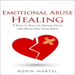 Emotional Abuse Healing Audiobook By Robin Martel cover art