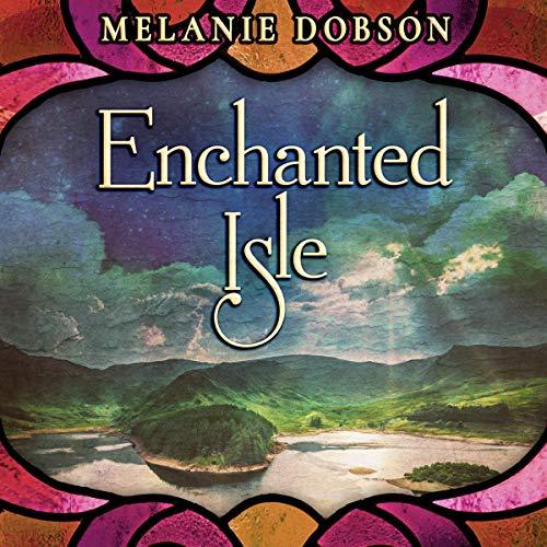 Enchanted Isle Audiobook By Melanie Dobson cover art