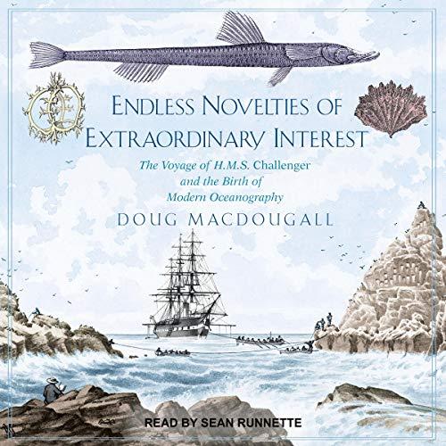 Endless Novelties of Extraordinary Interest Audiobook By Doug Macdougall cover art