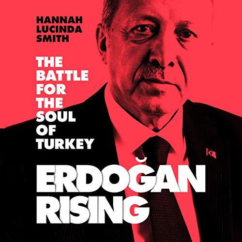 Erdogan Rising Audiobook By Hannah Lucinda Smith cover art