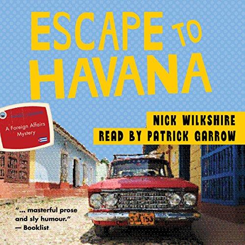 Escape to Havana Audiobook By Nick Wilkshire cover art