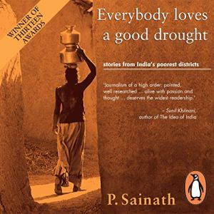 Everybody Loves a Good Drought Audiobook By P. Sainath cover art