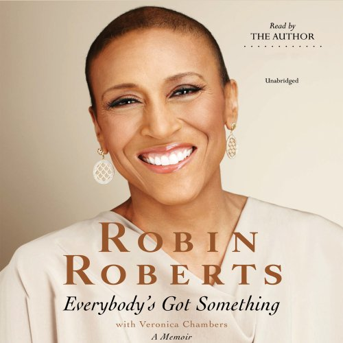 Everybody's Got Something Audiobook By Robin Roberts, Veronica Chambers cover art