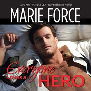 Everyone Loves a Hero Audiobook By Marie Force cover art