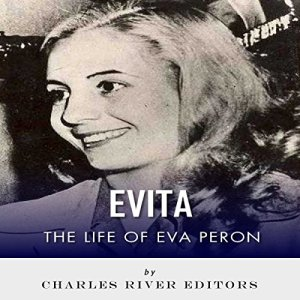 Evita: The Life of Eva Peron Audiobook By Charles River Editors cover art