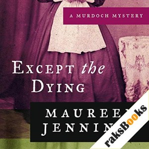 Except the Dying Audiobook By Maureen Jennings cover art