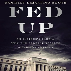 Fed Up Audiobook By Danielle DiMartino Booth cover art
