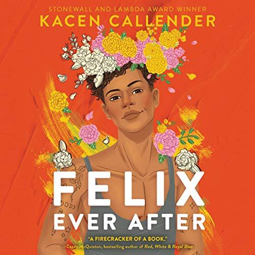 Felix Ever After Audiobook By Kacen Callender cover art