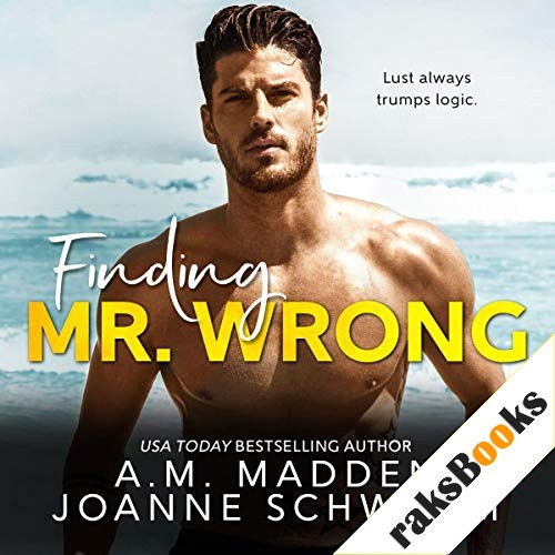Finding Mr. Wrong Audiobook By A.M. Madden, Joanne Schwehm cover art