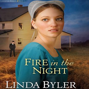 Fire in the Night Audiobook By Linda Byler cover art