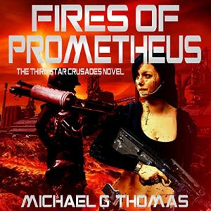 Fires of Prometheus Audiobook By Michael G. Thomas cover art