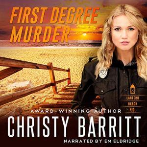 First Degree Murder Audiobook By Christy Barritt cover art