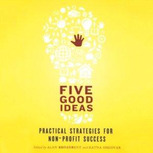 Five Good Ideas Audiobook By Alan Broadbent (editor), Ratna Omidvar (editor) cover art