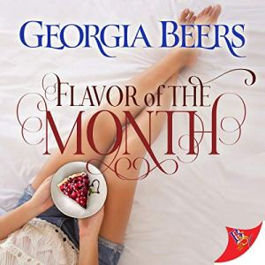 Flavor of the Month Audiobook By Georgia Beers cover art