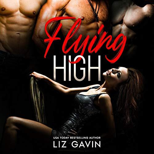 Flying High Audiobook By Liz Gavin cover art
