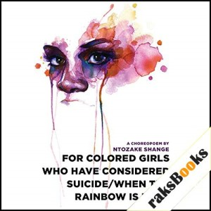 for colored girls who have considered suicide - when the rainbow is enuf Audiobook By Ntozake Shange cover art