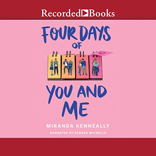 Four Days of You and Me Audiobook By Miranda Kenneally cover art