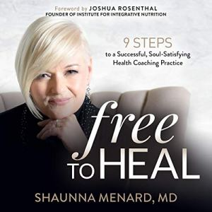 Free to Heal Audiobook By Shaunna Menard MD cover art