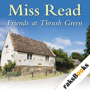 Friends at Thrush Green Audiobook By Miss Read cover art