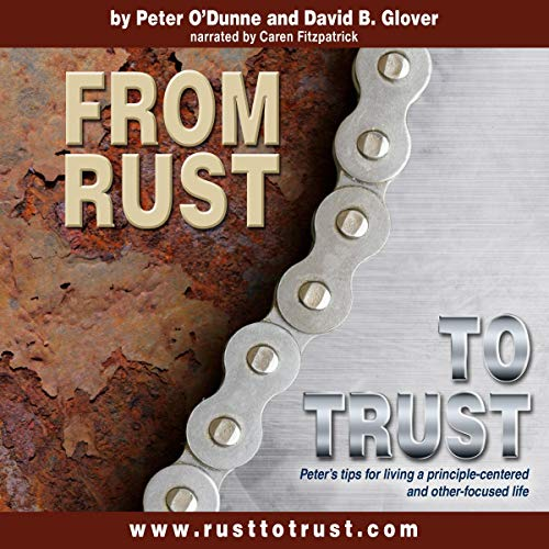 From Rust to Trust Audiobook By Peter O'Dunne, David B. Glover cover art