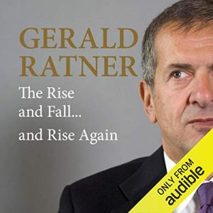 Gerald Ratner: The Rise and Fall...and Rise Again Audiobook By Gerald Ratner cover art