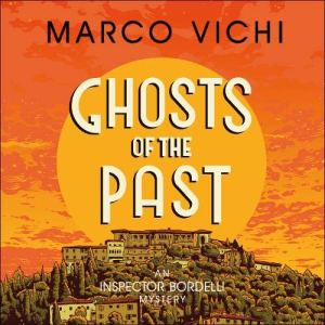 Ghosts of the Past Audiobook By Marco Vichi, Stephen Sartarelli cover art