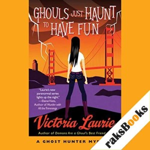 Ghouls Just Haunt to Have Fun Audiobook By Victoria Laurie cover art