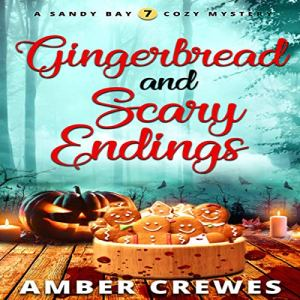 Gingerbread and Scary Endings Audiobook By Amber Crewes cover art