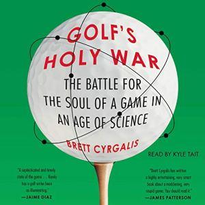 Golf's Holy War Audiobook By Brett Cyrgalis cover art