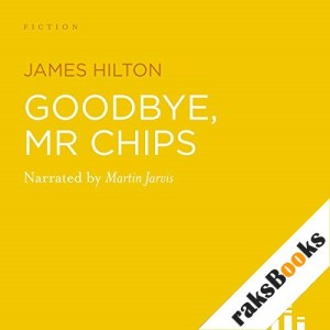 Goodbye, Mr Chips Audiobook By James Hilton cover art