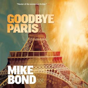 Goodbye, Paris Audiobook By Mike Bond cover art