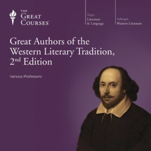 Great Authors of the Western Literary Tradition, 2nd Edition Audiobook By The Great Courses, Elizabeth Vandiver, James A. W. Heffernan cover art