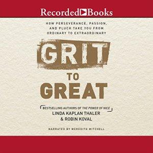 Grit to Great Audiobook By Linda Kaplan Thaler, Robin Koval cover art
