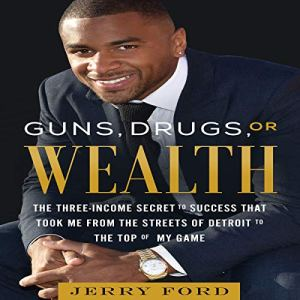 Guns, Drugs, or Wealth Audiobook By Jerry Ford cover art