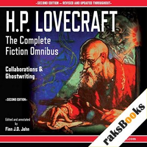 H.P. Lovecraft - The Complete Fiction Omnibus Collection, Second Edition Audiobook By H P Lovecraft, Finn J D John cover art