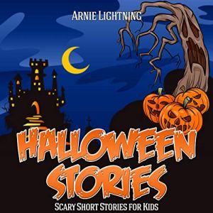 Halloween Stories: Scary Stories for Kids, Halloween Jokes, Activities, and More Audiobook By Arnie Lightning cover art