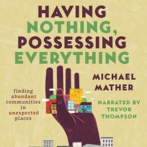 Having Nothing, Possessing Everything Audiobook By Michael Mather cover art